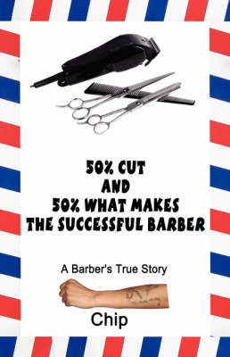 50% Cut and 50% What Makes the Successful Barber: A Barber's True Story (Paperback)