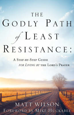 The Godly Path of Least Resistance (Paperback)