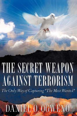 The Secret Weapon Against Terrorism (Hardback)