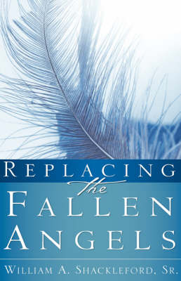 Replacing the Fallen Angels (Paperback)