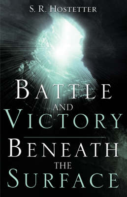 Battle and Victory Beneath the Surface (Paperback)