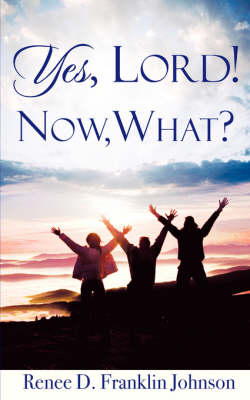 Yes, Lord! Now, What? (Paperback)