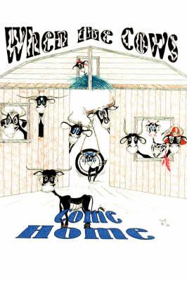 When the Cows Come Home (Hardback)