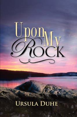 Upon My Rock (Hardback)