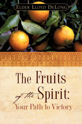 The Fruits of the Spirit: Your Path to Victory (Paperback)