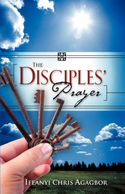 The Disciples' Prayer (Paperback)