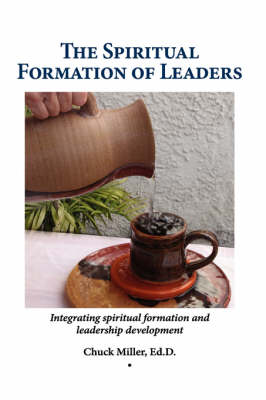 The Spiritual Formation of Leaders (Hardback)