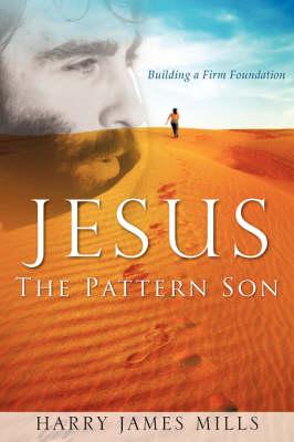 JESUS The Pattern Son (Paperback)