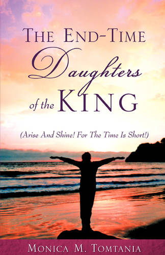 The End-Time Daughters of the King (Paperback)