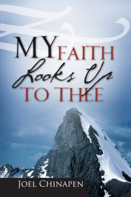 My Faith Looks Up to Thee (Paperback)