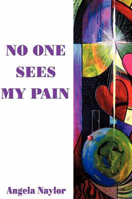 No One Sees My Pain (Hardback)