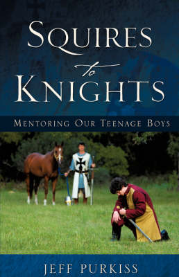 Squires to Knights (Paperback)