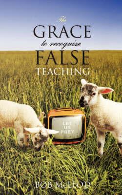 The Grace to Recognize False Teaching (Paperback)