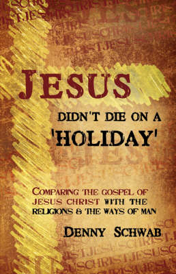 Jesus Didn't Die on a 'Holiday' (Paperback)