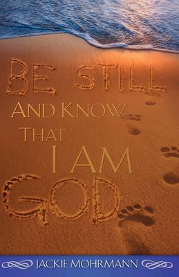 Be Still and Know That I Am God (Paperback)