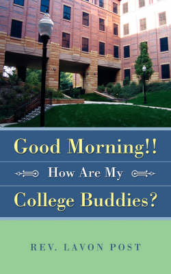 Good Morning!! How Are My College Buddies? (Paperback)