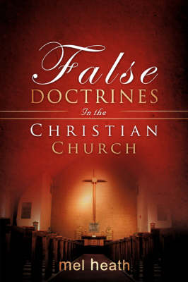 False Doctrines in the Christian Church (Paperback)