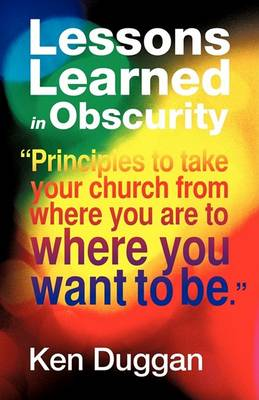 Lessons Learned in Obscurity (Paperback)