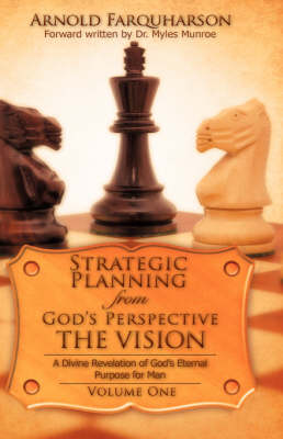 Strategic Planning from God's Perspective the Vision (Hardback)