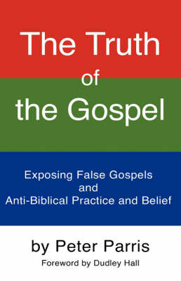 The Truth of the Gospel (Paperback)