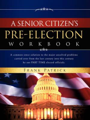 A Senior Citizen's Pre-Election Workbook (Paperback)