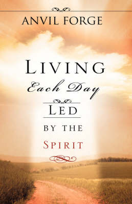 Living Each Day Led by the Spirit (Paperback)