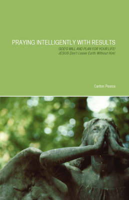 Praying Intelligently with Results (Paperback)