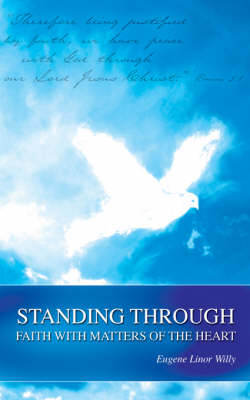 Standing Through Faith with Matters of the Heart (Paperback)