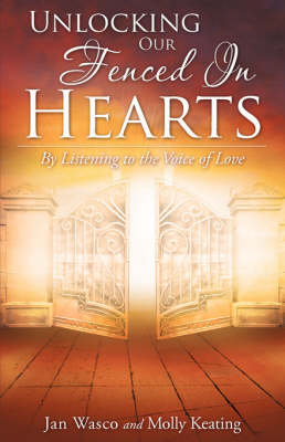 Unlocking Our Fenced in Hearts (Paperback)
