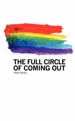The Full Circle of Coming Out (Paperback)