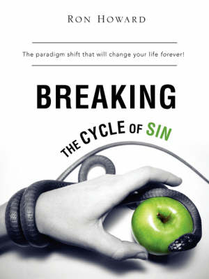 Breaking the Cycle of Sin (Paperback)