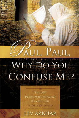 Paul, Paul, Why Do You Confuse Me? (Paperback)
