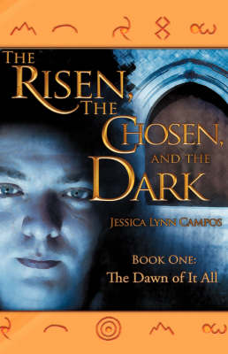 The Risen, the Chosen, and the Dark (Paperback)