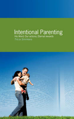 Intentional Parenting (Paperback)