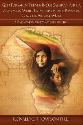 God-Forsaken Trends in Sub-Saharan Africa: Zimbabwean Whites' Farms Expropriated (Paperback)