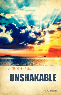 The Truth of the Unshakable (Paperback)