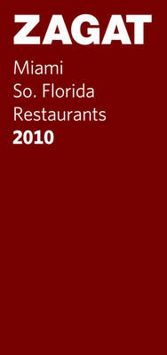Zagat 2010 Miami/South Florida Restaurants (Paperback)