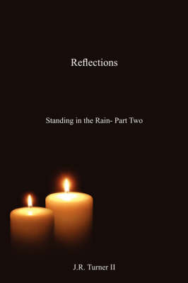 Reflections: Standing in the Rain - Part Two (Paperback)