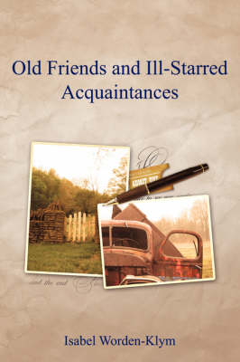 Old Friends and Ill-Starred Acquaintances (Paperback)