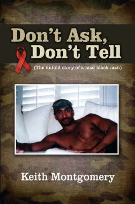 Don't Ask, Don't Tell: The Untold Story of a Mad Black Man (Paperback)