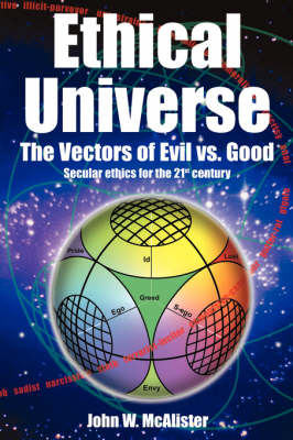 Ethical Universe: The Vectors of Evil vs. Good (Paperback)