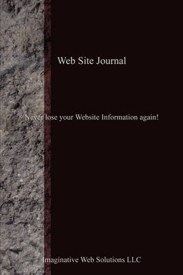 Web Site Journal: Never Lose Your Website Information Again! (Paperback)