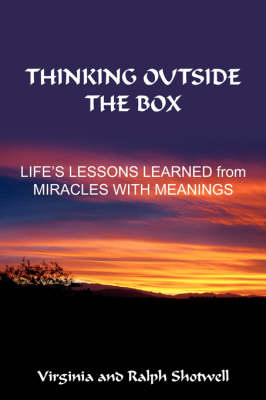 Thinking Outside the Box: Life's Lessons Learned from Miracles with Meanings (Paperback)