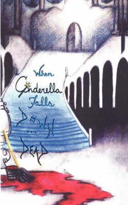When Cinderella Falls Down Dead: Christina's Journal (Paperback)