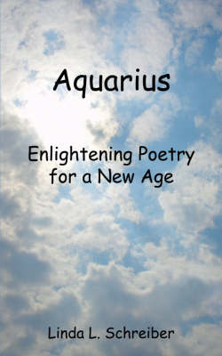 Aquarius: Enlightening Poetry for a New Age (Paperback)