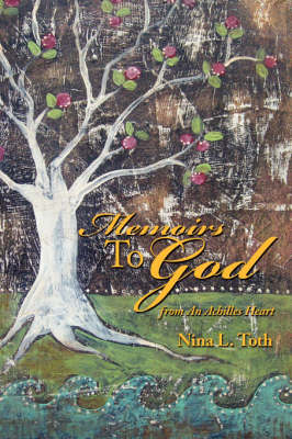 Memoirs to God: From an Achilles Heart (Paperback)