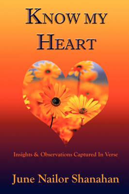 Know My Heart: Insights & Observations Captured in Verse (Paperback)