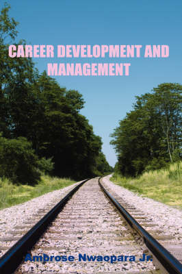 Career Development and Management (Paperback)