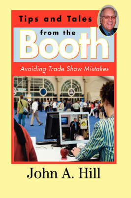 Tips and Tales from the Booth: Avoiding Trade Show Mistakes (Paperback)