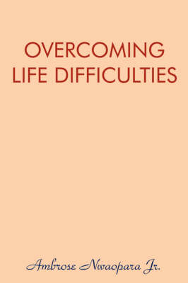Overcoming Life Difficulties (Paperback)
